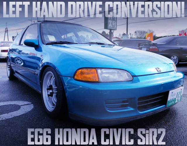 LEFT HAND DRIVE CONVERSION EG6 CIVIC SIR2