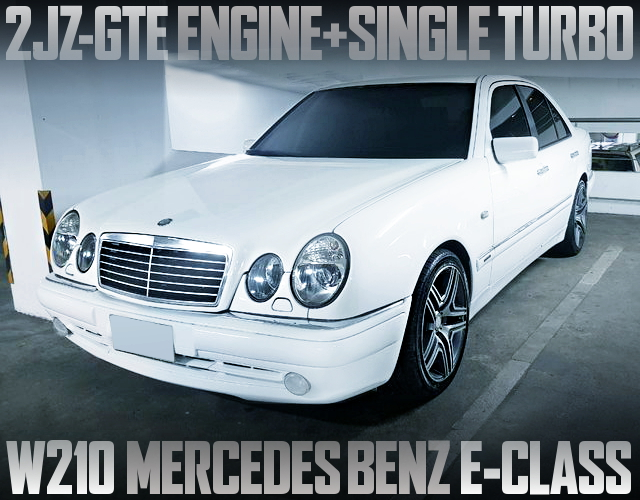 2JZ-GTE WITH SINGLE TURBO FOR W210 BENZ E-CLASS