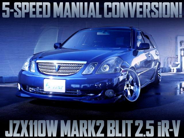 5MT CONVERSION JZX110W MARK2 BLIT iRV