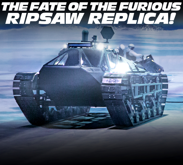 FAST FURIOUS 8 RIPSAW REPLICA