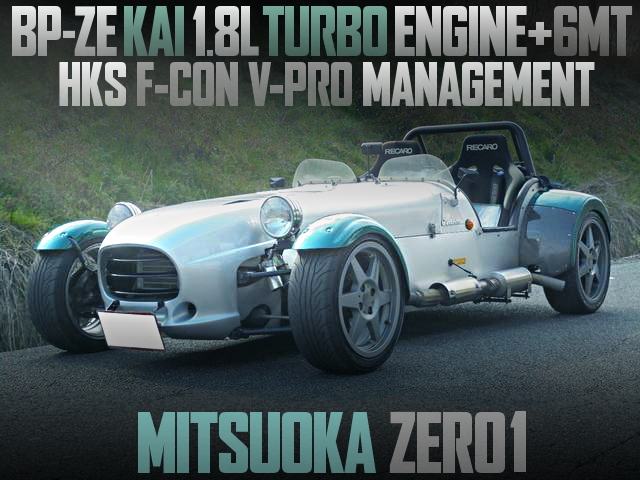 BP-ZE KAI TURBO ENGINE WITH 6MT MITSUOKA ZERO1