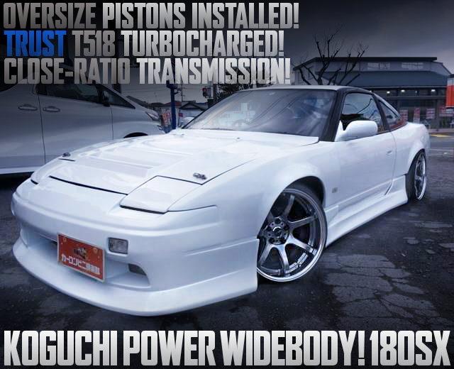 KOGUCHI-POWER WIDEBODY NISSAN 180SX WHITE