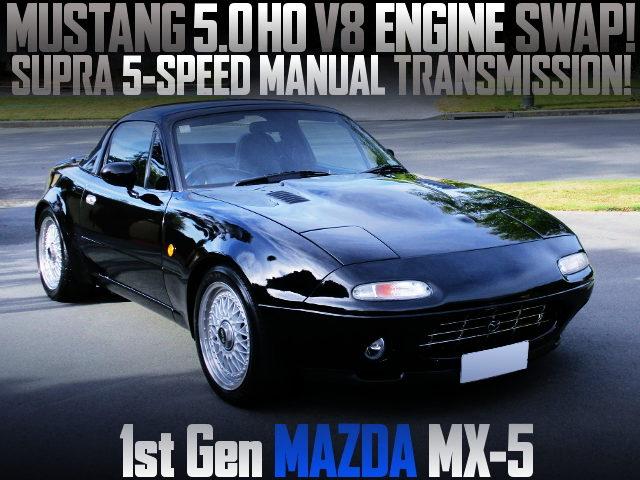 MUSTANG 302cui HO V8 SWAP 1st Gen MAZDA MX-5