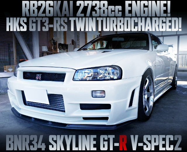 RB26 2738cc WITH GT3-RS TWINTURBO R34GTR VSPEC2