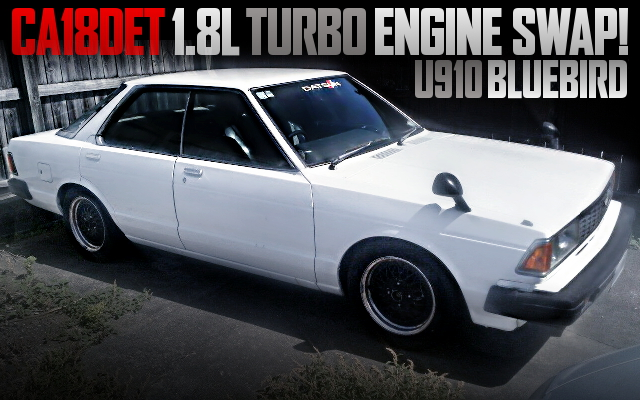 CA18DET TURBO ENGINE SWAP U910 BLUEBIRD