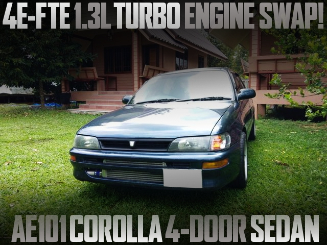 4E-FTE TURBO ENGINE INTO AE101 COROLLA 4DOOR
