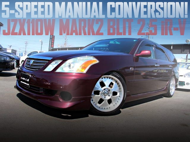 5MT CONVERSION FOR JZX110W MARK2 BLIT WAGON