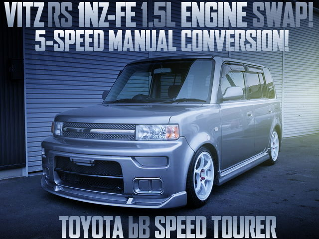 5MT CONVERSION AND VITZ RS 1NZ ENGINE SWAP TOYOTA bB