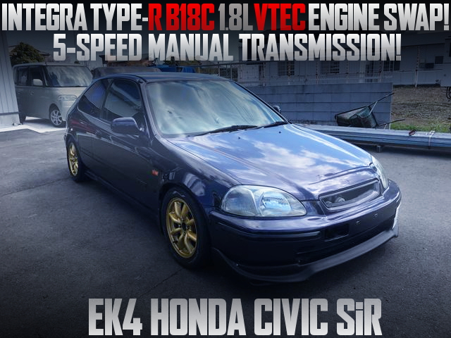 TYPE-R B18C VTEC ENGINE SWAPPED EK4 CIVIC SiR