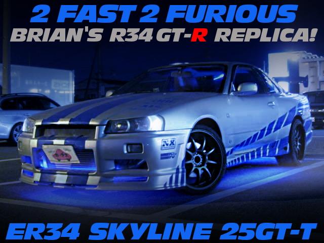 2 FAST 2 FURIOUS BRIAN R34GTR REPLICA ER34 SKYLINE