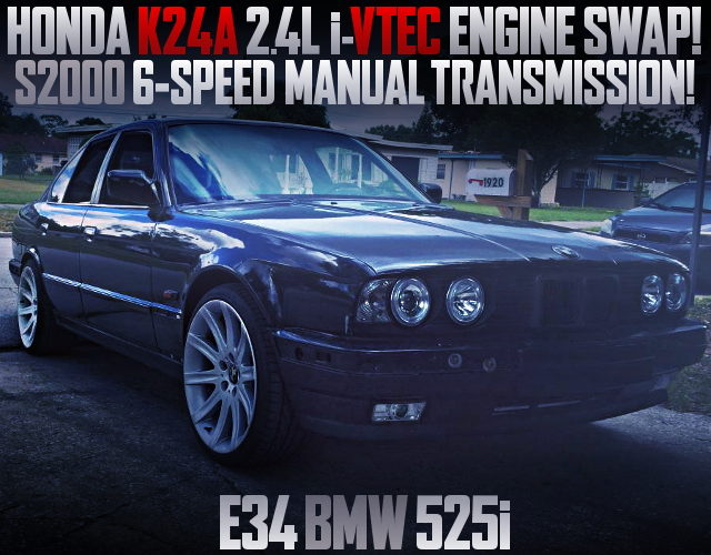 K24A iVTEC ENGINE AND 6MT E34 BMW 525i