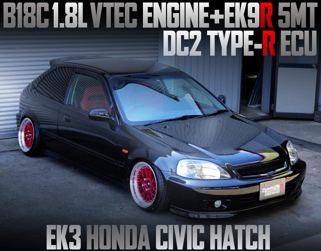 B18C VTEC ENGINE AND DC2R ECU WITH EK3 CIVIC HATCH