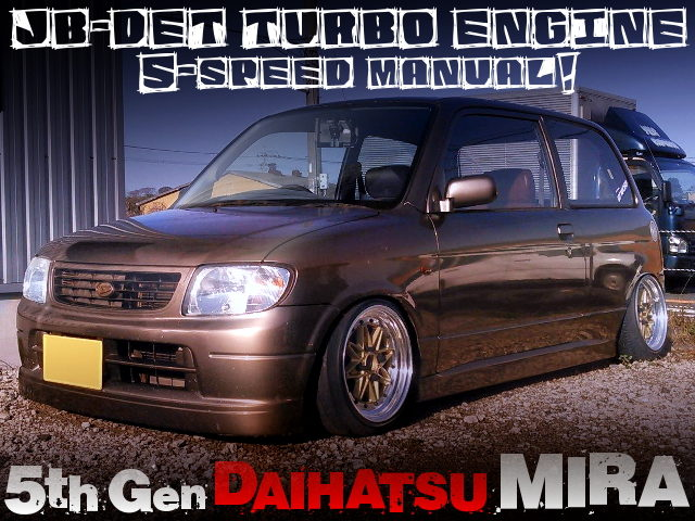 JB-DET ENGINE SWAPPED 5th Gen MIRA