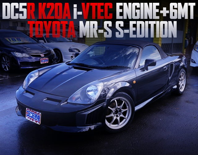 K20A iVTEC ENGINE AND 6MT WITH TOYOTA MRS