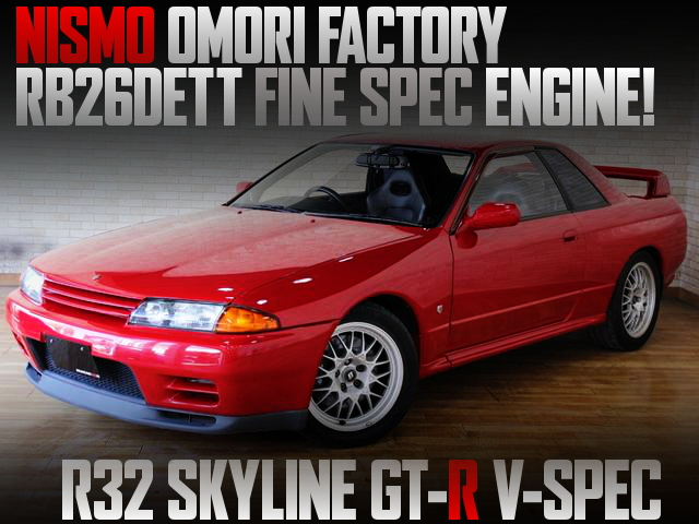 NISMO OMORI FACTORY FINE SPEC ENGINE INSTALLED R32GTR