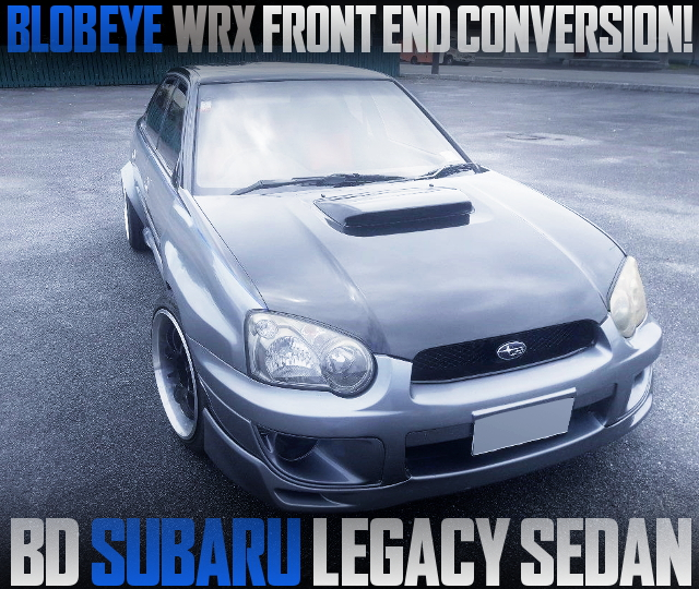 BLOBEYE WRX FRONT END BD LEGACY SEDAN
