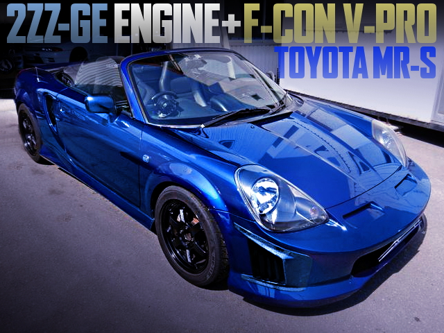 2ZZ-GE SWAPPED TOYOTA MR-S S-EDITION