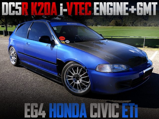 DC5R K20A ENGINE AND 6MT SWAPPED EG4 CIVIC ETi
