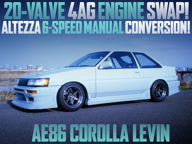 20V 4AG AND ALTEZZA 6MT SWAPPED AE86 COROLLA LEVIN