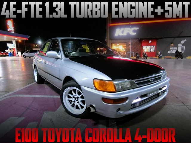 4E-FTE TURBO ENGINE INTO E100 COROLLA 4DOOR SEDAN