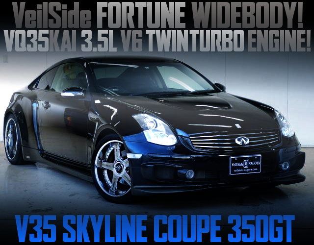 VQ35 TWINTURBO AND Veilside FORTUNE WIDEBODY V35 SKYLINE
