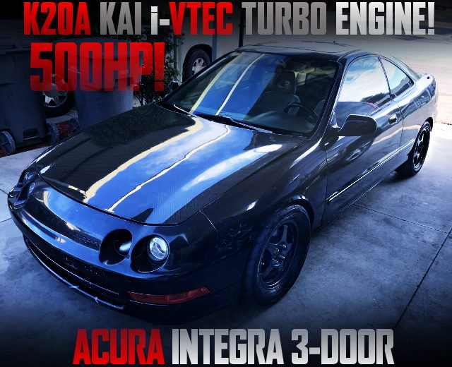 500HP K20A iVTEC TURBO ENGINE with 3rd Gen INTEGRA 3-DOOR