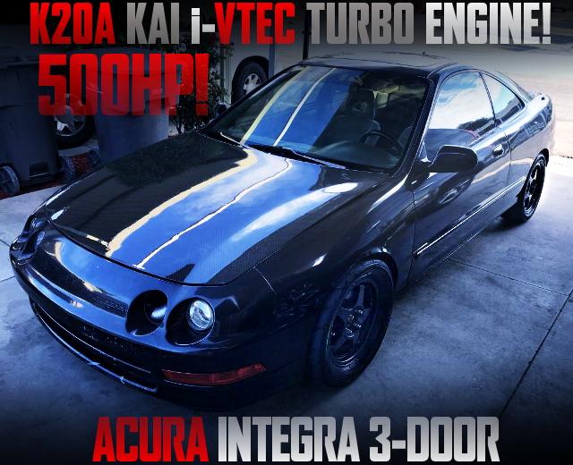 500HP K20A iVTEC TURBO ENGINE with 3rd Gen INTEGRA 3-DOOR