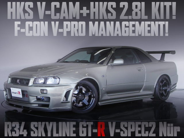 V-CAM AND HKS 2800cc KIT INSTALLED R34 GTR VSPEC2 NUR