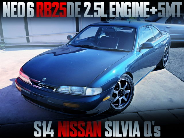 NEO6 RB25DE ENGINE SWaPPED S14 ZENKI SILVIA QS