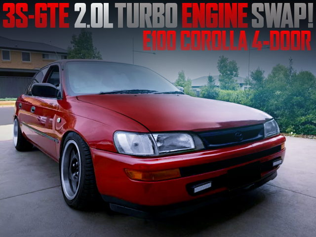 3S-GTE TURBO ENGINE SWAPPED 7th Gen E100 COROLLA 4-DOOR SEDAN