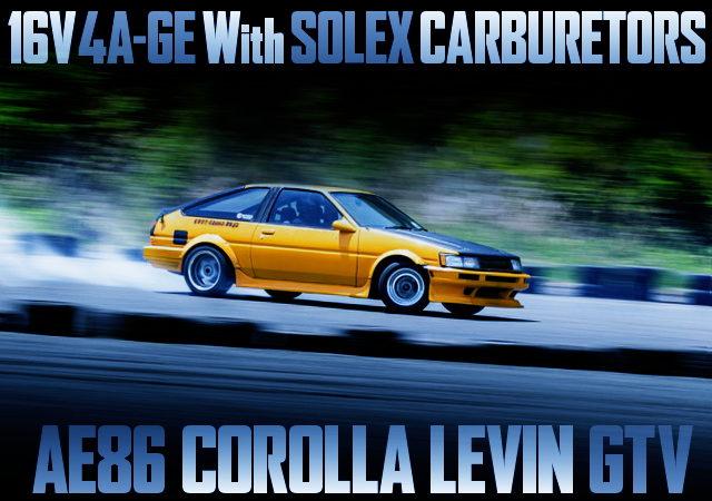 DRIFT SPEC 4AG With SOLEX CARBS OF AE86 LEVIN GTV