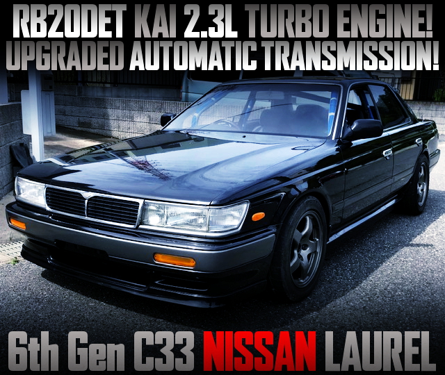 RB20 2300cc TURBO ENGINE and UPGRADED AT WITH C33 LAUREL