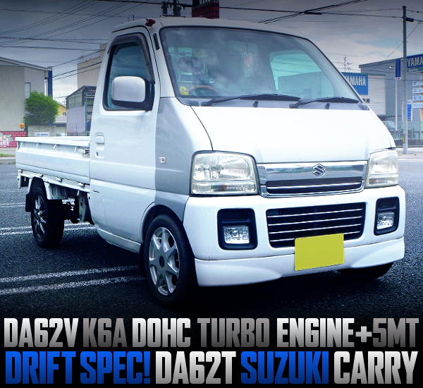 K6A DOHC TURBO ENGINE SWAPPED DRIFT SPEC DA62T CARRY