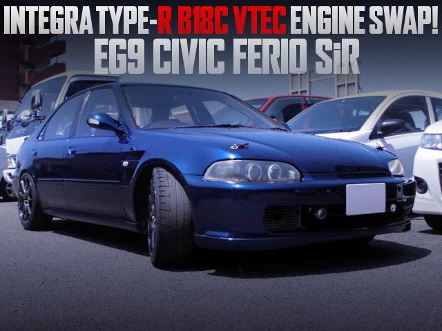 B18C VTEC SWAPPED EG9 CIVIC FERIO SIR