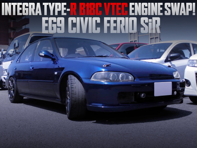 B18C VTEC SWAPPED EG9 CIVIC FERIO SIR