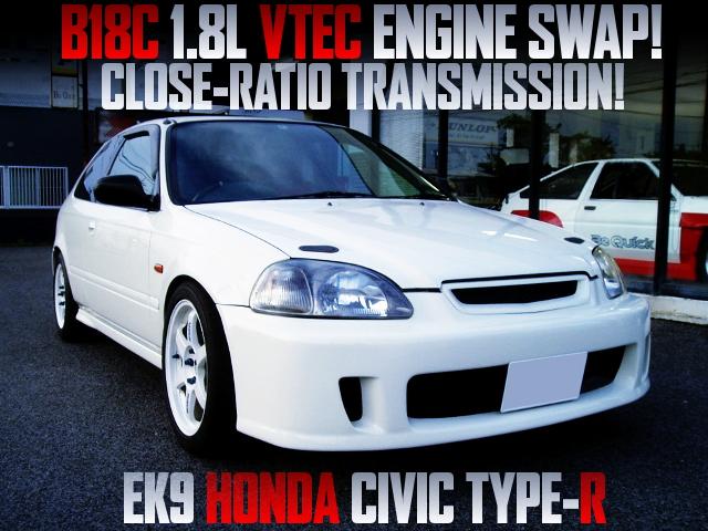 B18C VTEC ENGINE SWAPPED EK9 CIVIC TYPE-R