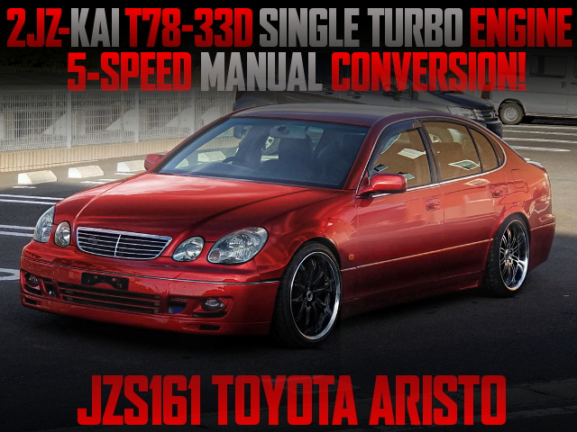 T78-33D SINGLE TURBO AND 5MT COVERT WITH JZS161 ARISTO