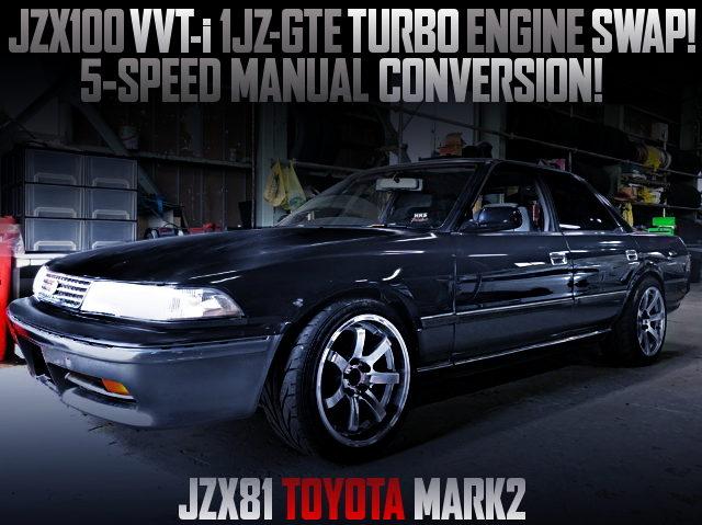 VVTi 1JZ TURBO ENGINE AND 5MT SWAPPED JZX81 MARK2