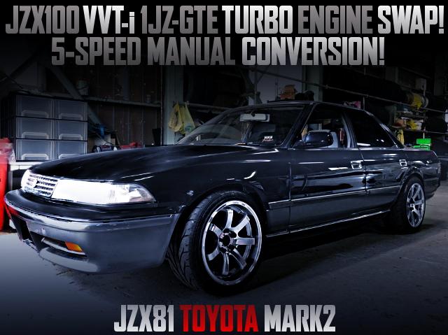 JZX100流用VVT-i仕様1JZターボエンジンスワップ!5速MT化!パワーFC!JZX81マーク2の国内中古車を掲載