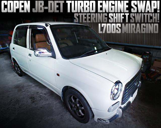 COPEN JB-DET TURBO ENGINE SWAPPED L700S MIRAGINO