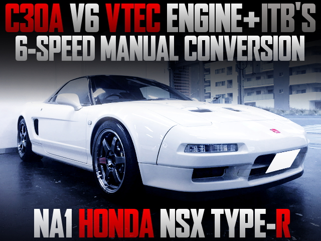 C30A With ITB and 6MT INTO NA1 NA1 NSX TYPE-R