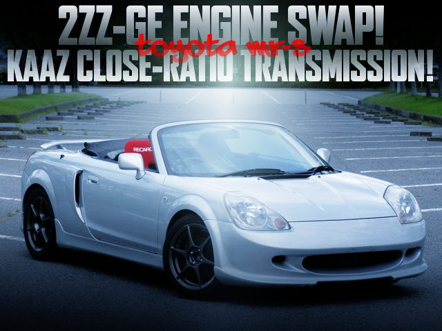2ZZ-GE ENGINE SWAPPED ZZW30 MR-S
