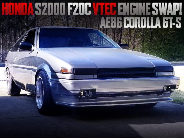 F20C VTEC ENGINE AND 6MT SWAPPED AE86 COROLLA GT-S