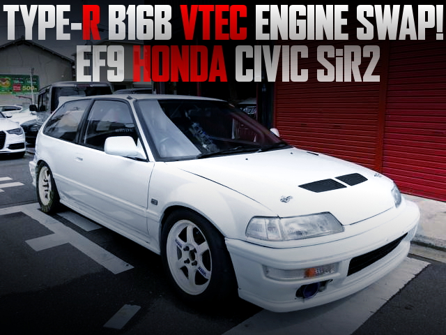 EK9R B16B VTEC ENGINE SWAP EF9 GRAND CIVIC SiR2