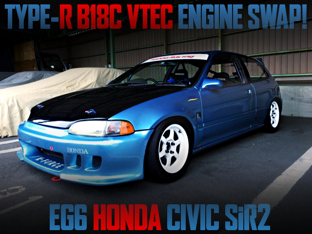 B18C VTEC ENGINE SWAPPED EG6 CIVIC SiR2
