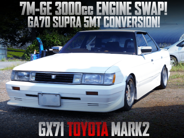 7M-GE 3000cc ENGINE AND 5MT SWAPPED GX71 MARK2