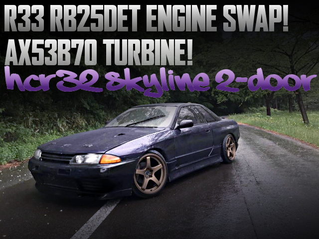 R33 RB25DET SWAPPED HCR32 SKYLINE 2-DOOR