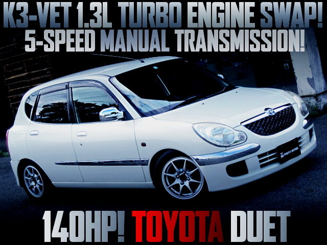 140HP K3VET TURBO ENGINE SWAPPED TOYOTA DUET 2WD