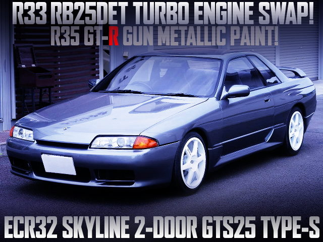 R33 RB25 TURBO ENGINE AND 5MT SWAPPED ECR32 SKYLINE 2-DOOR