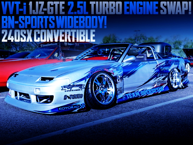 1JZ TURBO ENGINE SWAPPED 240SX CONVERTIBLE WITH BN SPORTS WIDEBODY